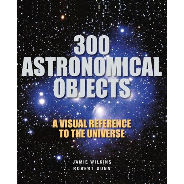 300 Astronomical Objects Book, Astronomy by Firefly Books
