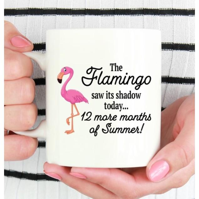 The Flamingo Saw Its Shadow Mug - 12 More Months of Summer - Fun Mug