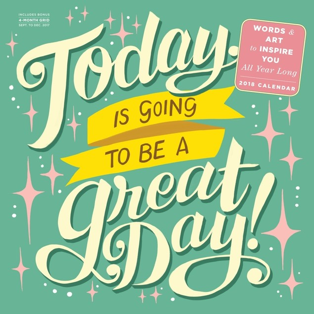 Today is Going to be a Great Day Poster Calendar, Inspirational Quotes by