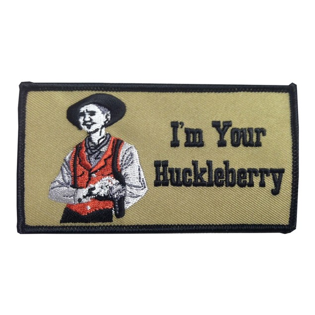 Doc Holliday I'm Your Huckleberry Iron On Patch