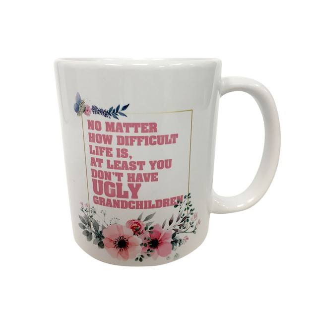 At Least You Don't Have Ugly Grandchildren 11 oz Coffee Mug