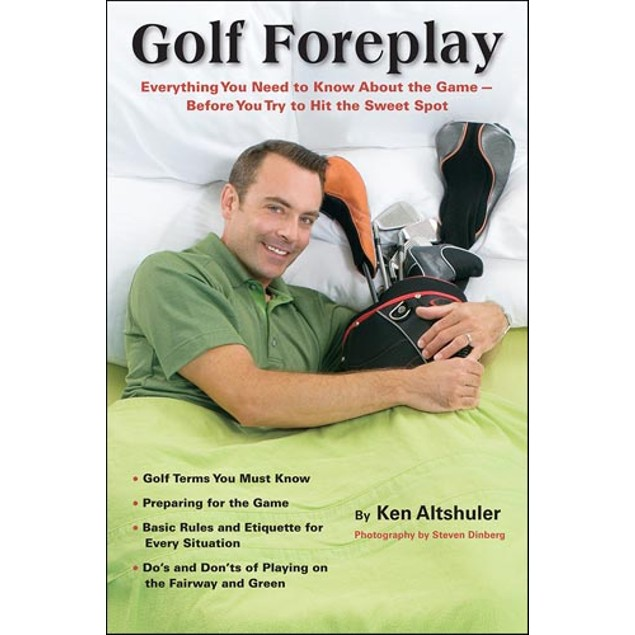 Golf Foreplay Book, Golf by Sellers Publishing