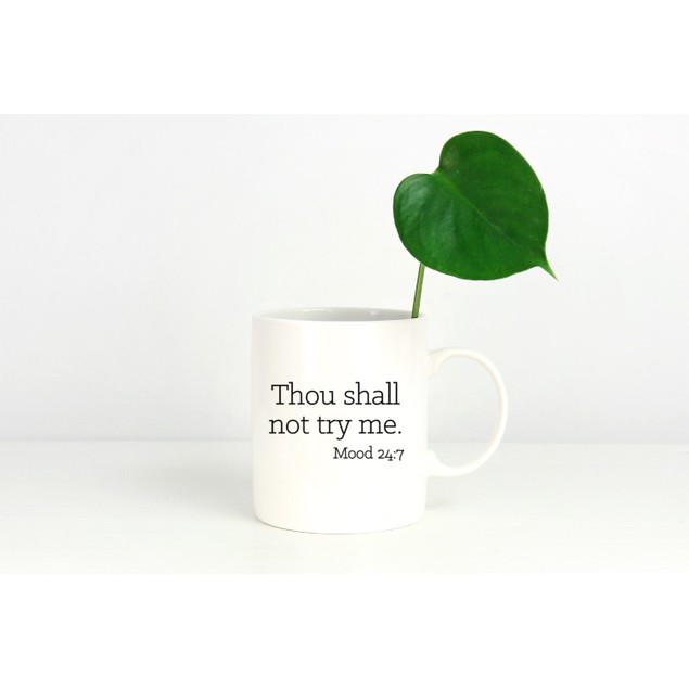 Thou Shall Not Try Me Mug - Fun Coffee Mug
