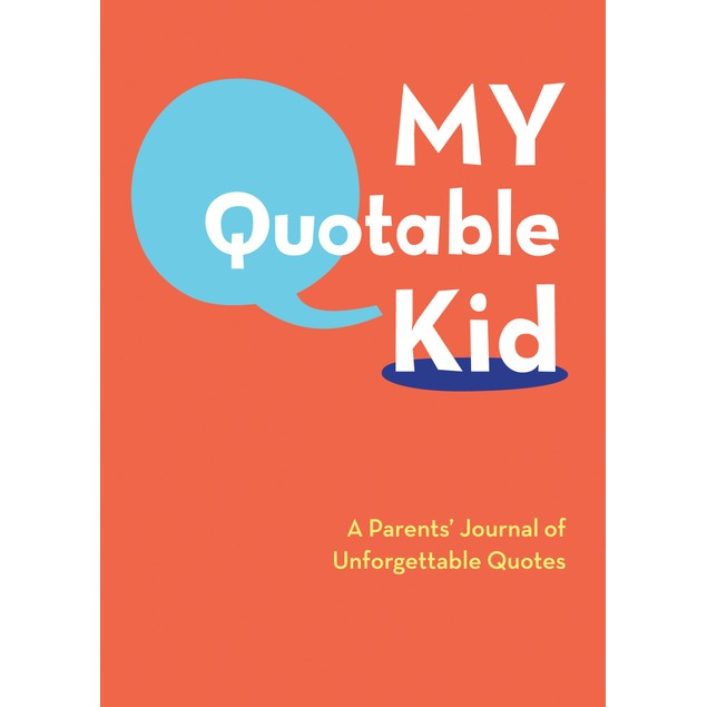 My Quotable Kid Book, Women's Interests by Chronicle Books