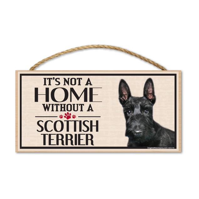 "It's Not A Home Without A Scottish Terrier, 10"" x 5"""