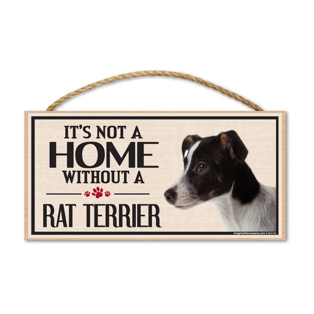 """It's Not A Home Without A Rat Terrier, 10"""" x 5"""""""
