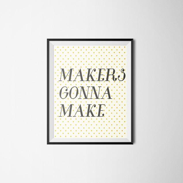 Makers Gonna Make Wall Art Printable