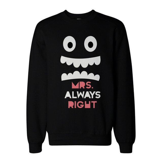 His and Her Mr Right and Mrs Always Right Matching Sweatshirts for Couples