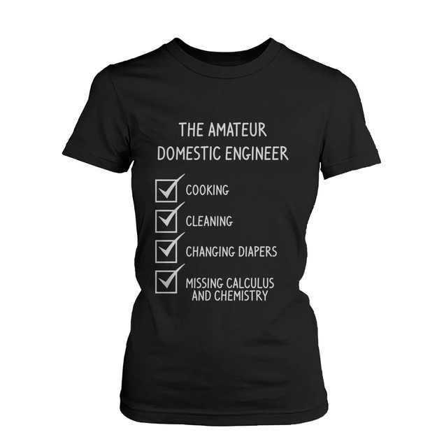 The Amateur Domestic Engineer Graphic T-Shirt - Cute Mother's Day Gift Idea