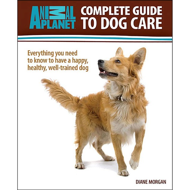 Animal Planet Complete Guide to Dog Care Book, Assorted Dogs by TFH Publica
