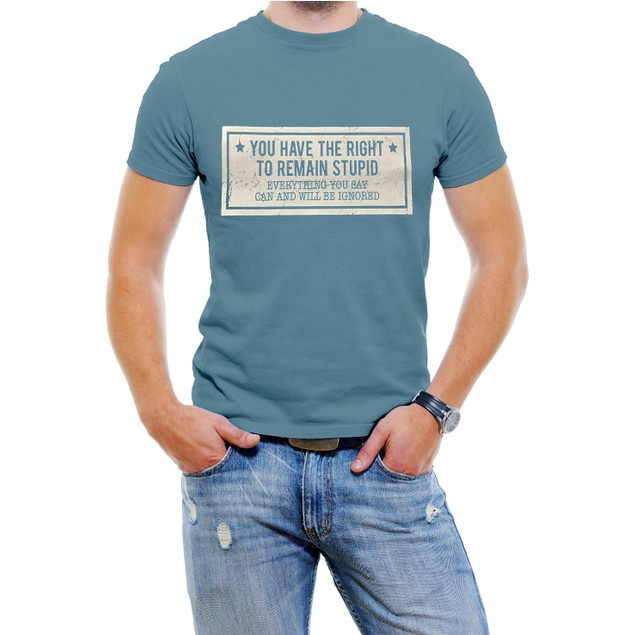 You Have the Right to Remain Stupid T-Shirt