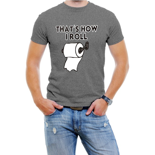 """That's How I Roll"" Funny Men's T-Shirt"
