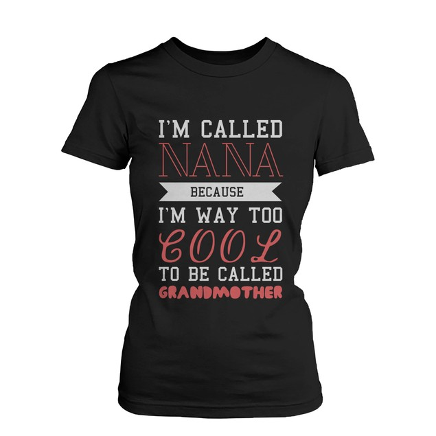 Cool To Be Called Grandmother Funny T-shirt Nana Tee