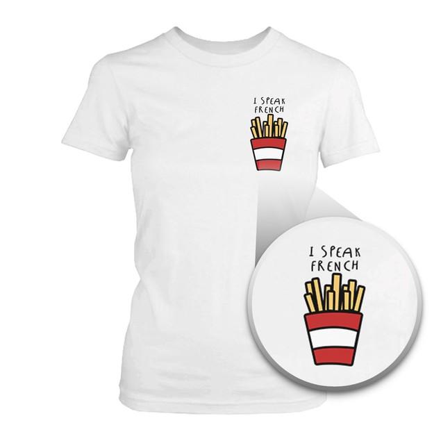 I Speak French Fries Funny Women's Shirt Pocket Print Tee for Fries Lover