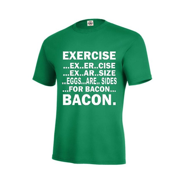 Exercise...Ex...Ex..... Bacon Funny Men's T-Shirt