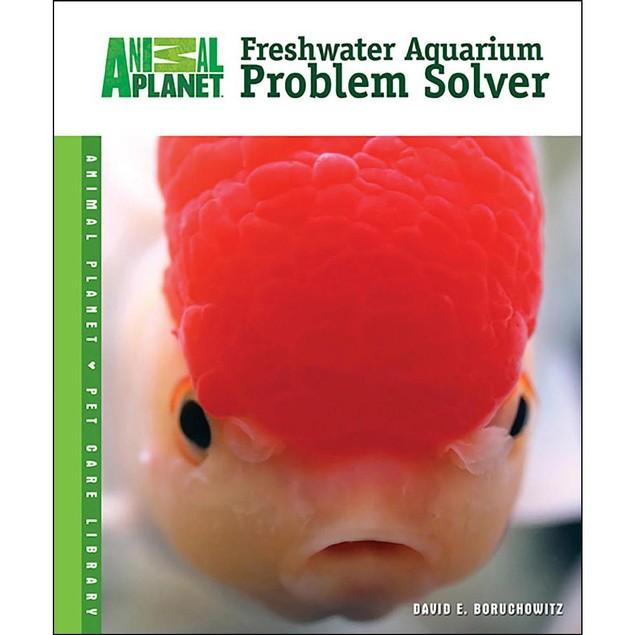Animal Planet Freshwater Aquarium Problem Solver Book, Sea Life by TFH Publ