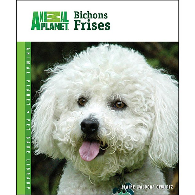 Animal Planet Bichons Frises Book, Bichon Frise by TFH Publications