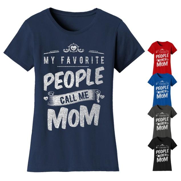 Women's Mom Grandma My Favorite People Call Me T-shirts - Mom
